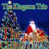 The Kingston Trio - The Perfect Christmas