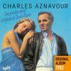 Charles Aznavour - Une première danse - Original album 1982 (Remastered 2014)