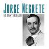 Jorge Negrete - El Desterrado