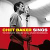 Chet Baker - Chet Baker Sings: The Complete 1953-1962 Vocal Studio Recordings