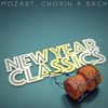 Frédéric Chopin - New Year Classics - Mozart, Chopin and Bach
