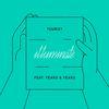 Tourist / Years & Years - Illuminate
