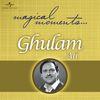 Ghulam Ali - Magical Moments