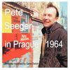 Pete Seeger - In Prague, 1964