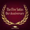The Five Satins - Our Anniversary