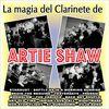 Artie Shaw - La Magia del Clarinete de Artie Shaw
