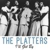 The Platters - I'll Get By