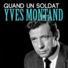 Yves Montand - Quand un soldat