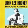 John Lee Hooker - Boogie Awhile, 1948 - 1953