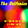 The Delfonics - Didn't Blow Your Mind