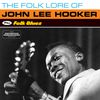 John Lee Hooker - The Folk Lore of John Lee Hooker + Folk Blues (Bonus Track Version)