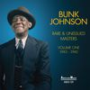 Bunk Johnson - Rare and Unissued Masters: Vol 1 / 1943-1945