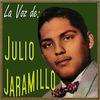 Julio Jaramillo - La Voz de Julio Jaramillo