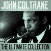 John Coltrane - The Ultimate Anthology