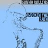 Sonny Rollins - Checkin' the Rain