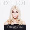 Pixie Lott - Platinum Pixie - Hits
