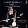 Jordi Savall - La Lira d'Esperia II - Galicia