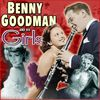 Benny Goodman & His Orchestra - Benny & His Girls