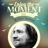 Willie Nelson - Enjoy the Moment with Willie Nelson