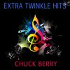 Chuck Berry - Extra Twinkle Hits