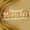 Wolfgang Amadeus Mozart - Classical Moments - Mozart, Beethoven & Bach