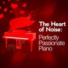 Robert Schumann - The Heart of Noise: Perfectly Passionate Piano