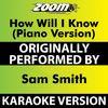 Zoom Karaoke - How Will I Know (Piano Version) [Karaoke Version] [Originally Performed By Sam Smith]
