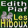 Edith Piaf - Les Hiboux