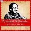Ghulam Ali - Greatest Ghazals by Ghulam Ali