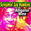 Screamin' Jay Hawkins - Alligator Wine