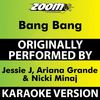 Zoom Karaoke - Bang Bang (Karaoke Version) [Originally Performed By Jessie J, Ariana Grande & Nicki Minaj]