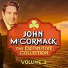 John McCormack - The Definitive Collection, Vol. 3 (Remastered Special Edition)