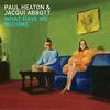 Paul Heaton / Jacqui Abbott - What Have We Become (Bonus Edition)