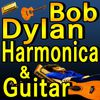 Bob Dylan - Harmonica & Guitar