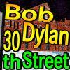 Bob Dylan - 30th Street