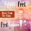 Fred Astaire - Funny Feet - Music from the Films of Fred Astaire