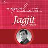 Jagjit Singh - Magical Moments