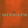 Gracie Fields - The Gracie Fields Collection
