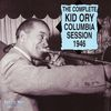 Kid Ory - The Complete Columbia Session 1946