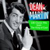 "Dean Martin - 100 Classic Hits From ""The King of Cool"""