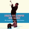 Dizzy Gillespie - Dizzy Gillespie Big Band: The Complete 1956-57 Studio Sessions
