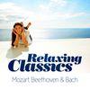 Johann Sebastian Bach - Relaxing Classical - Mozart, Beethoven & Bach