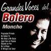 Moncho - Grandes Voces del Bolero: Moncho