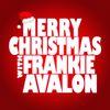 Frankie Avalon - Merry Christmas with Frankie Avalon