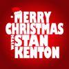 Stan Kenton - Merry Christmas with Stan Kenton