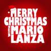 Mario Lanza - Merry Christmas with Mario Lanza