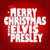 Elvis Presley - Merry Christmas with Elvis Presley