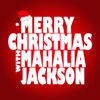 Mahalia Jackson - Merry Christmas with Mahalia Jackson