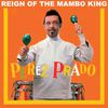 Perez Prado - Reign of the Mambo King