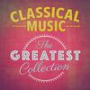 Franz Liszt - Classical Music: The Greatest Collection
